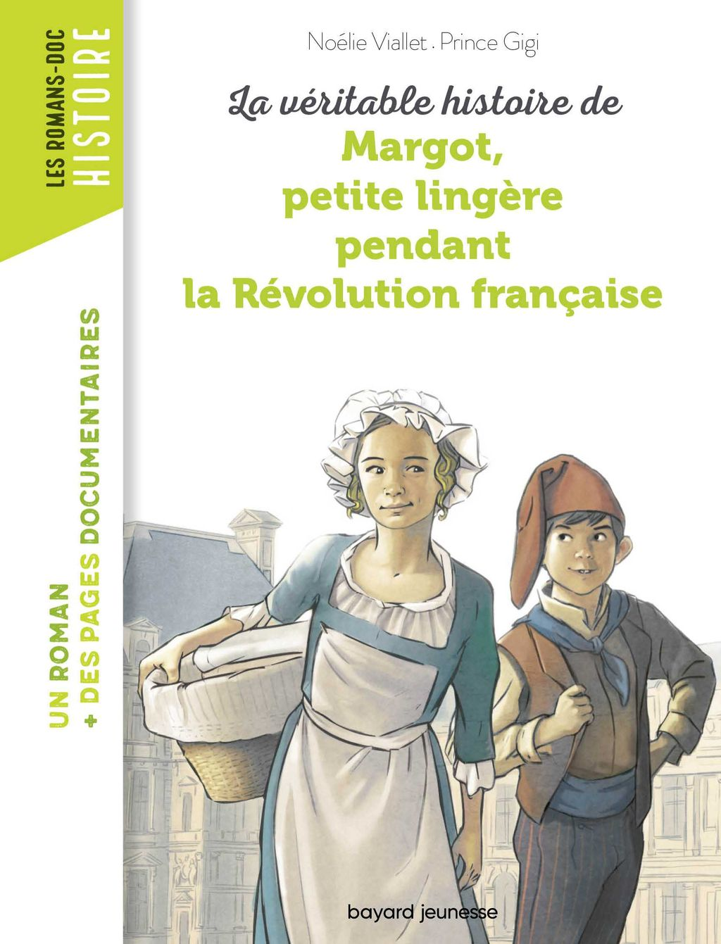 Couverture de «La véritable histoire de Margot, petite lingère pendant la Révolution française»