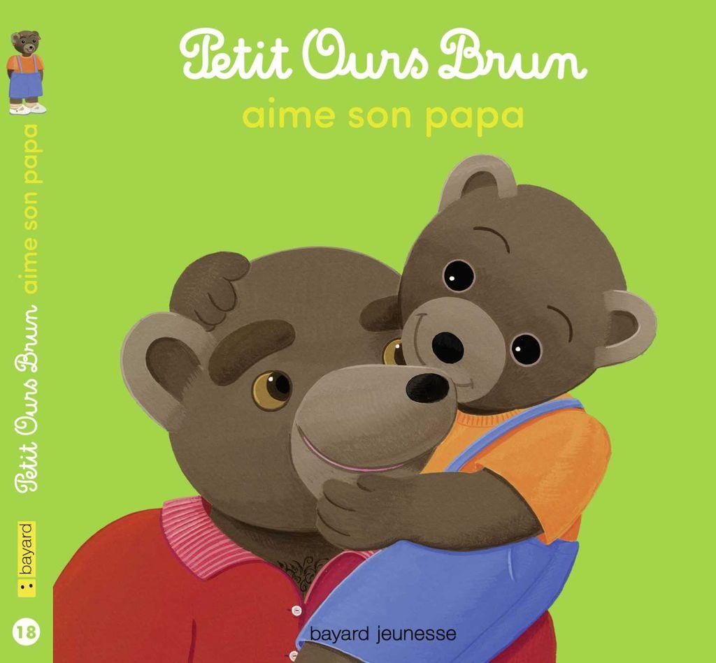 Couverture de «Petit Ours Brun aime son papa»
