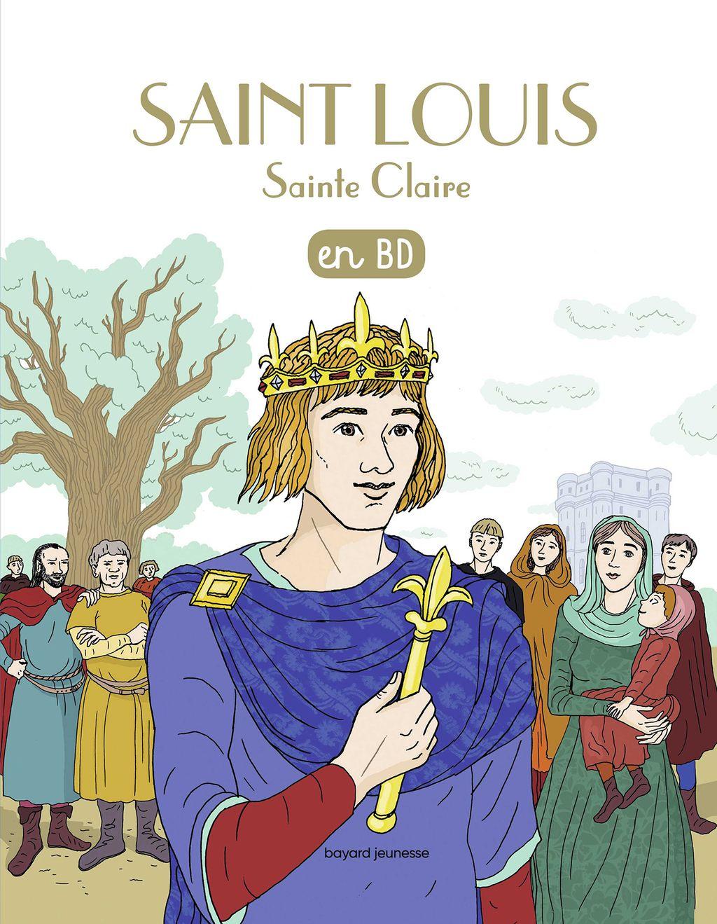 Couverture de «Saint Louis, Sainte Claire, en BD»