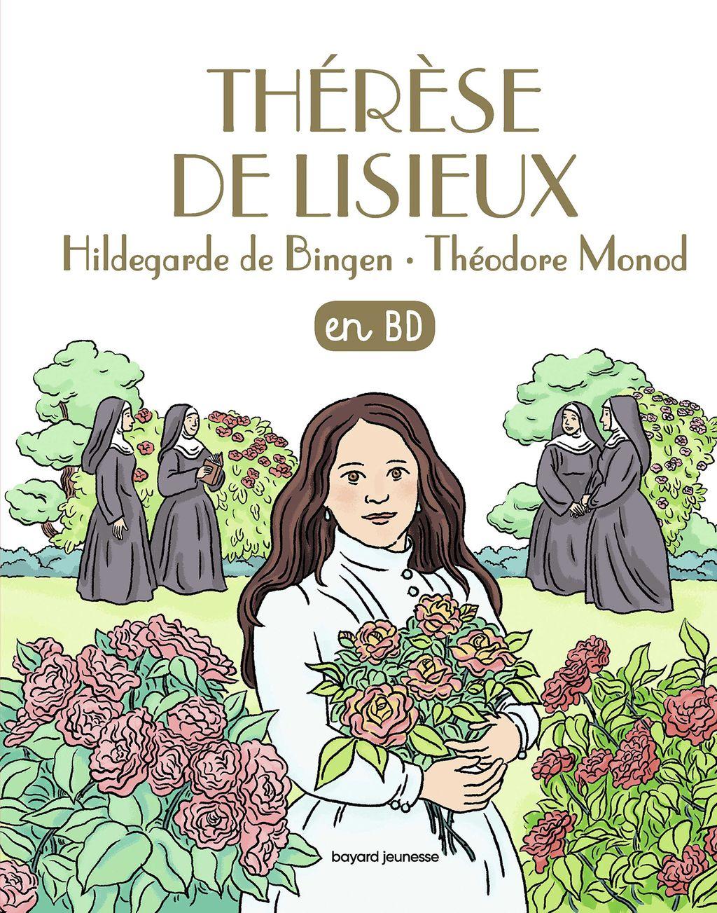 Couverture de «Thérèse de Lisieux, Hildegarde de Bingen, Théodore Monod, en BD»