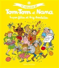 Couverture de «Super fêtes et big boulettes – Le meilleur de Tom-Tom et Nana»