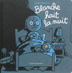 Couverture de «Blanche hait la nuit»