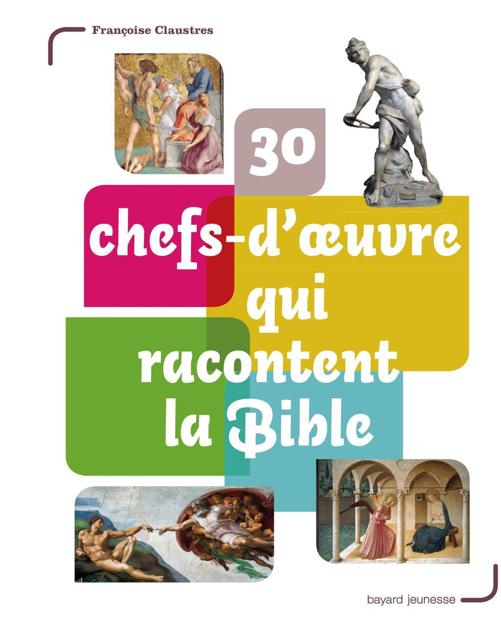 «30 chefs-d'oeuvre qui racontent la Bible» cover