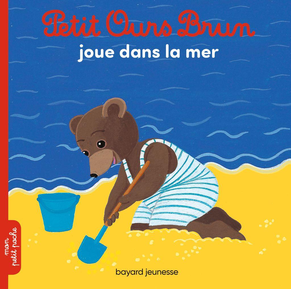 Couverture de «Petit Ours Brun joue dans la mer»