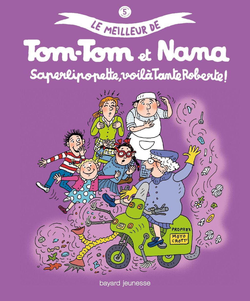 Couverture de «Saperlipopette, voilà Tante Roberte ! – Le meilleur de Tom-Tom et Nana»