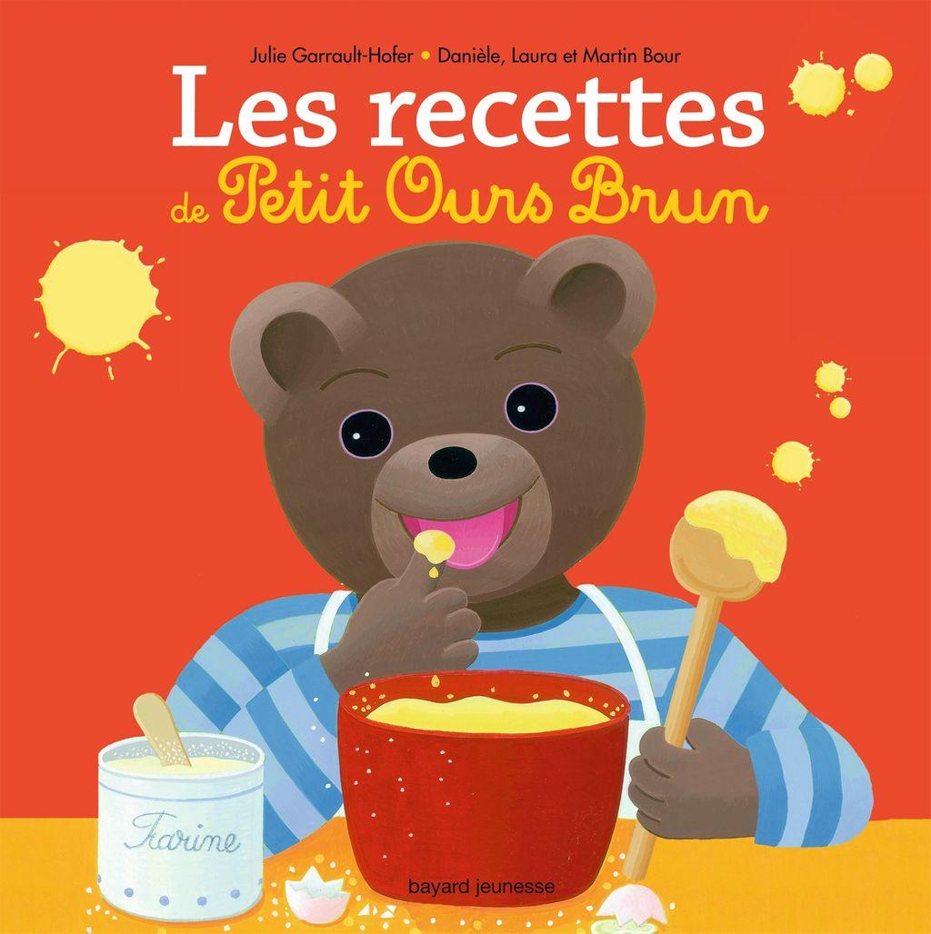 «Les recettes des petits avec Petit Ours Brun» cover