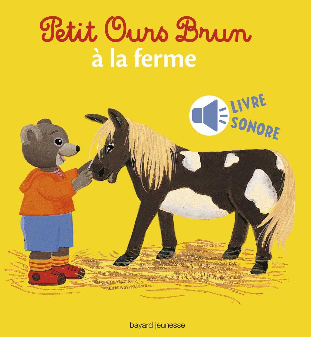 Couverture de «Petit Ours Brun à la ferme – livre sonore»