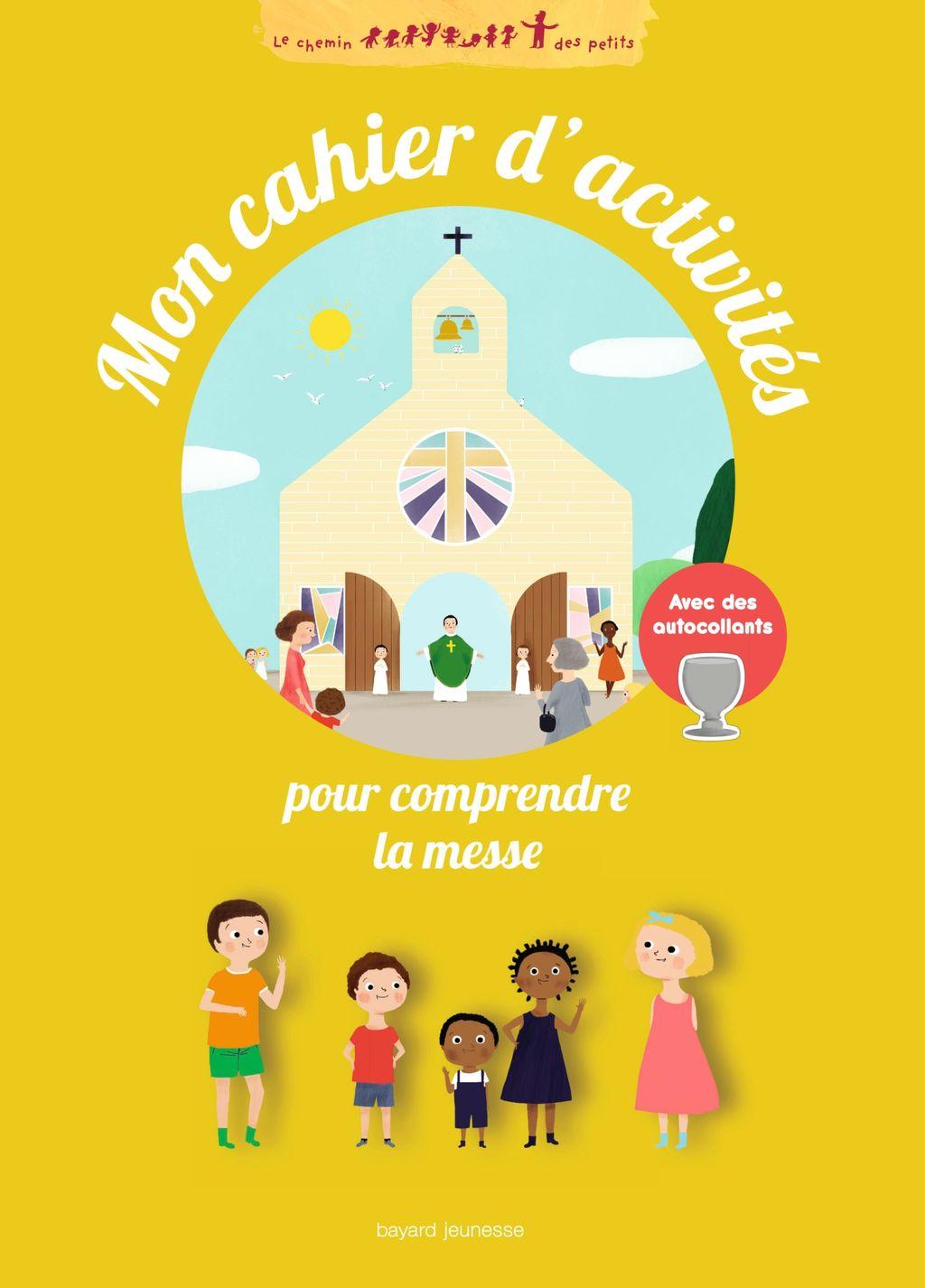 Couverture de «Mon cahier d'activités pour comprendre la messe»