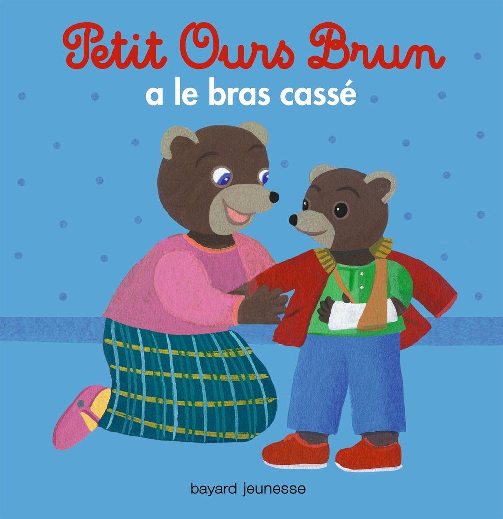 Couverture de «Petit Ours Brun a le bras cassé»