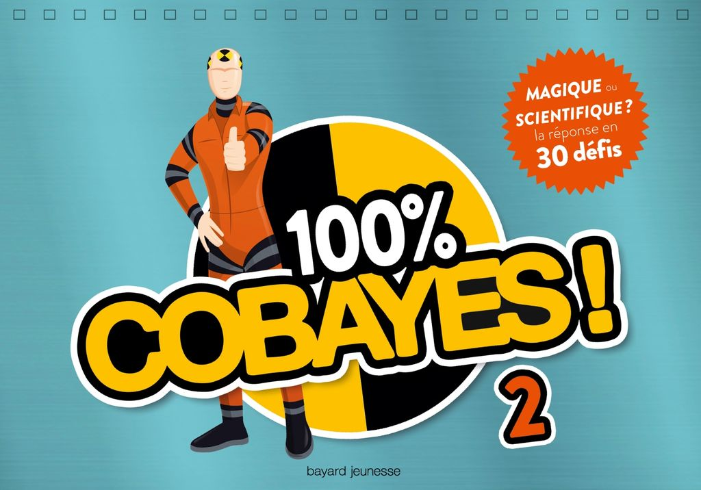 Couverture de « 100 % Cobayes ! Vol. 2 – Magique ou scientifique ? »