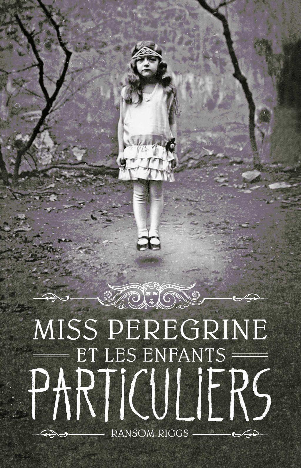 Couverture de «Miss Peregrine et les enfants particuliers»