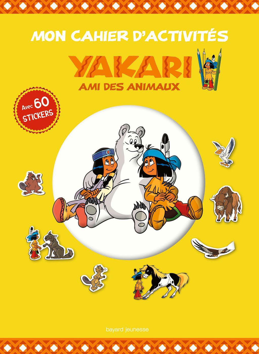 Couverture de «Mon cahier d'activités Yakari et ses amis les animaux»