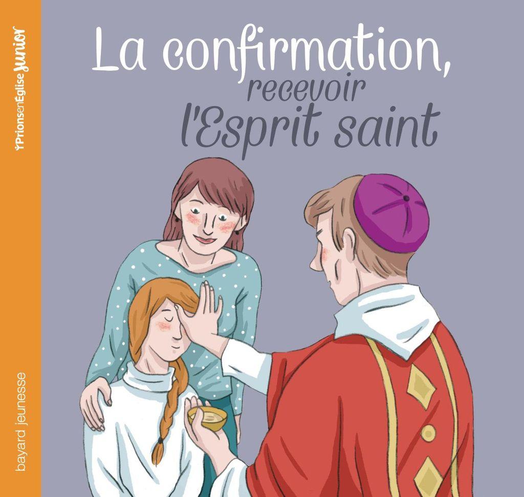 Couverture de «La confirmation, recevoir l'Esprit Saint (NE)»