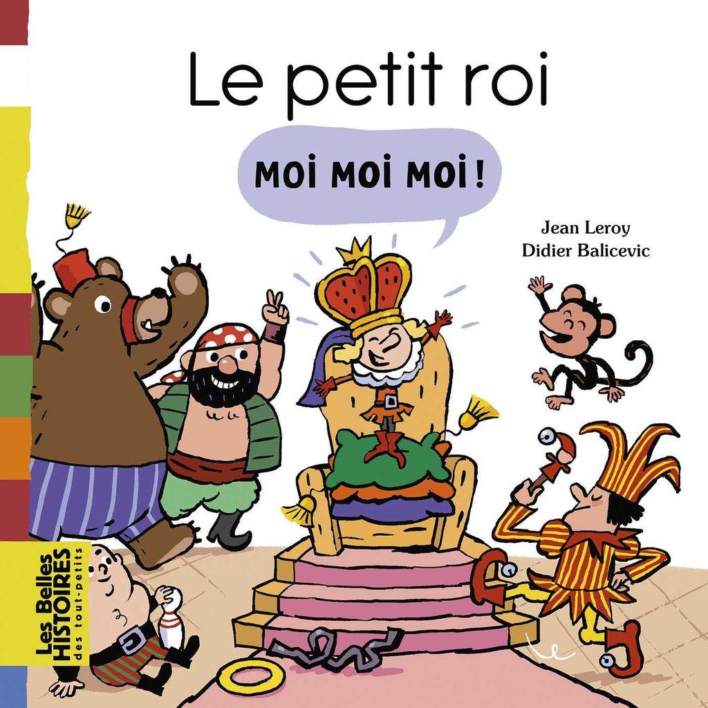 Couverture de «Le petit roi Moi Moi Moi !»