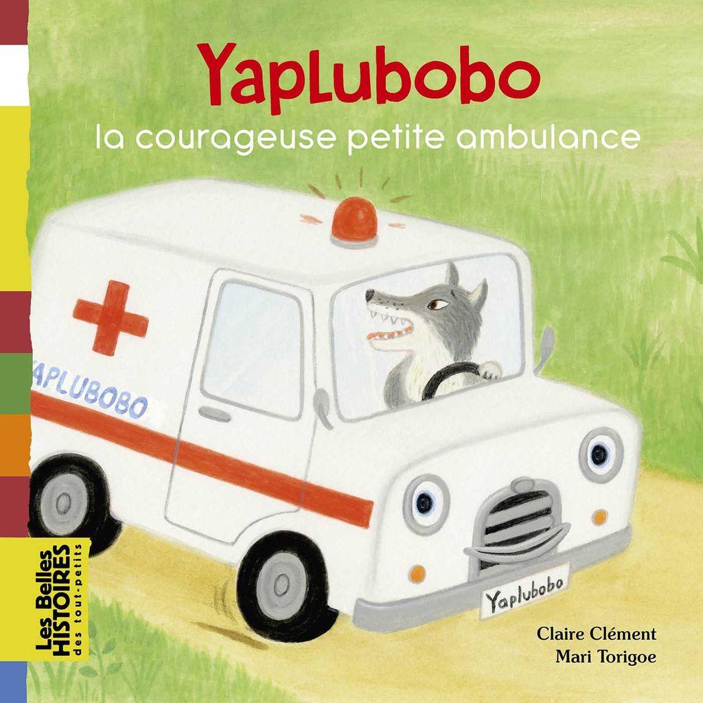 Couverture de «Yaplubobo, la courageuse petite ambulance»