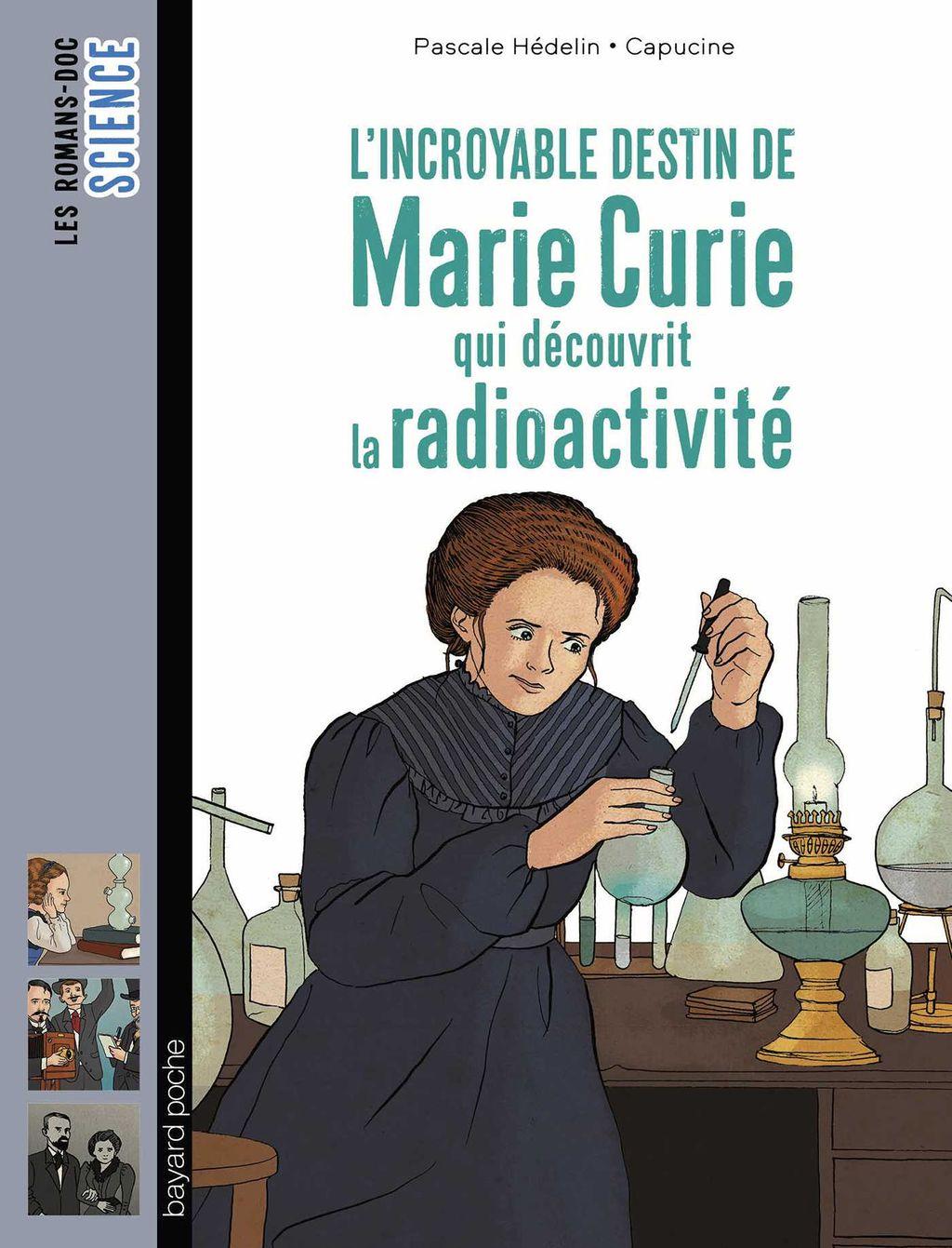 Couverture de «L'incroyable destin de Marie Curie, qui découvrit la radioactivité»