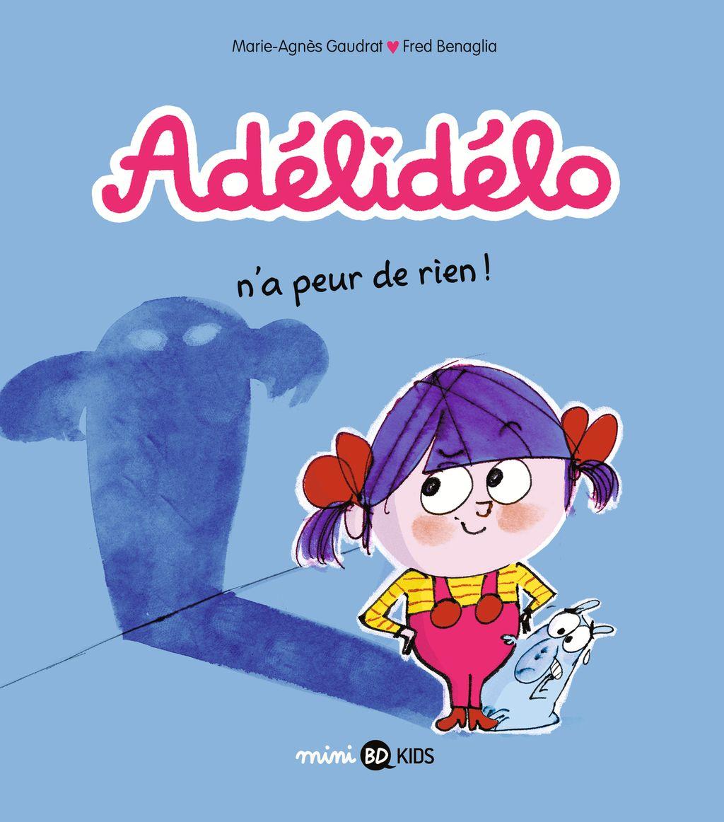 Couverture de «Adélidélo n'a peur de rien !»