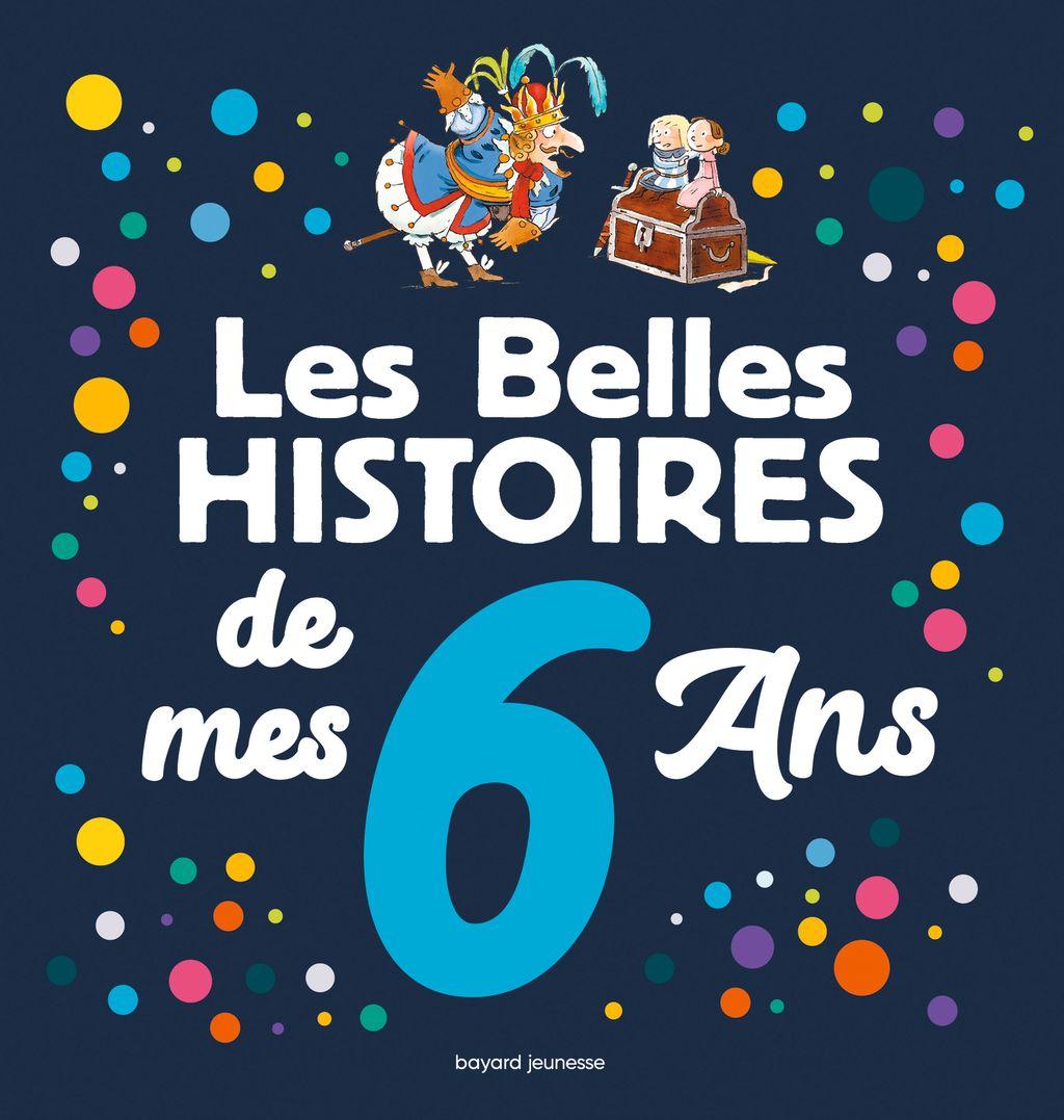 «Les Belles histoires de mes 6 ans» cover