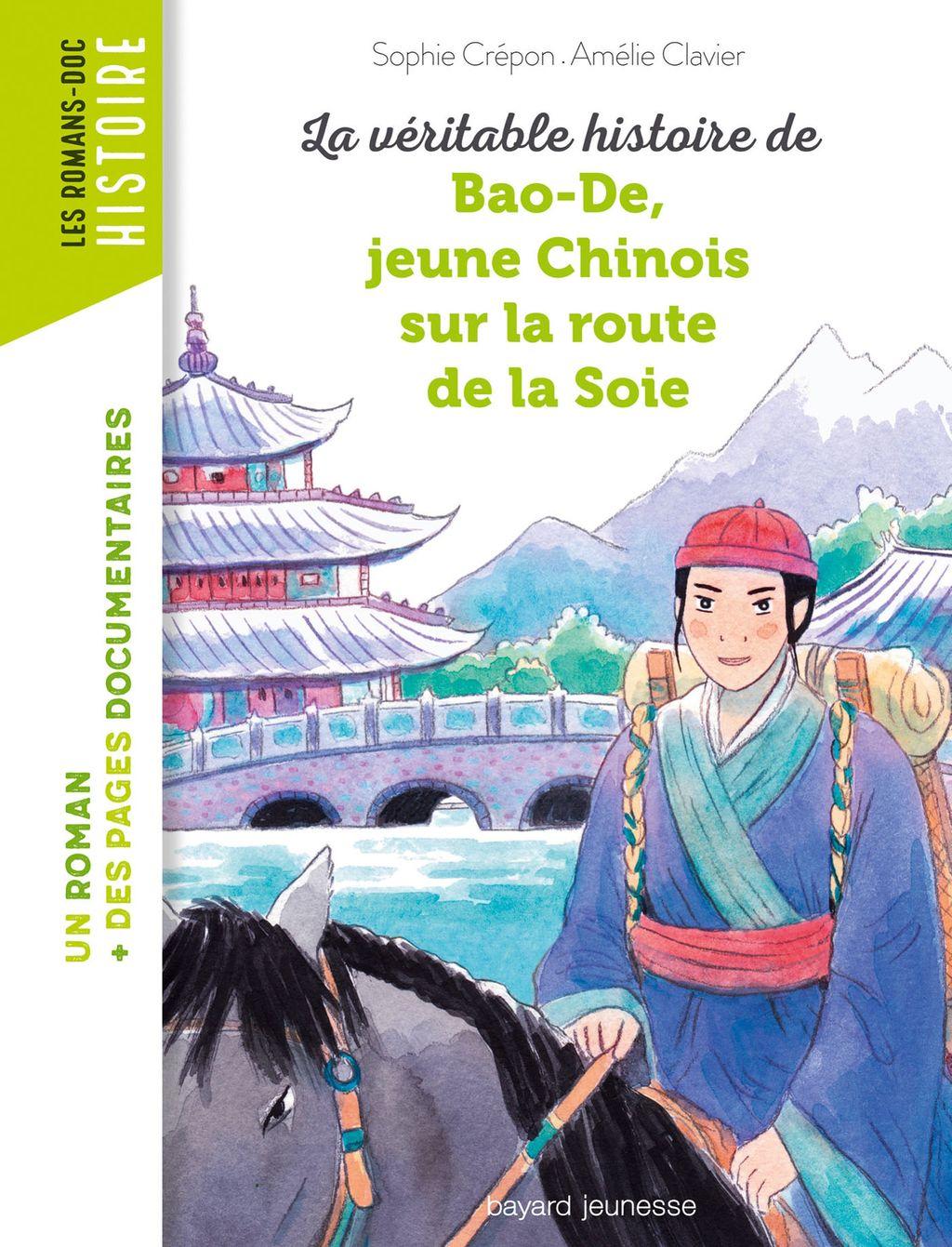 Couverture de «La véritable histoire de Bao-De, jeune Chinois sur la Route de la Soie»