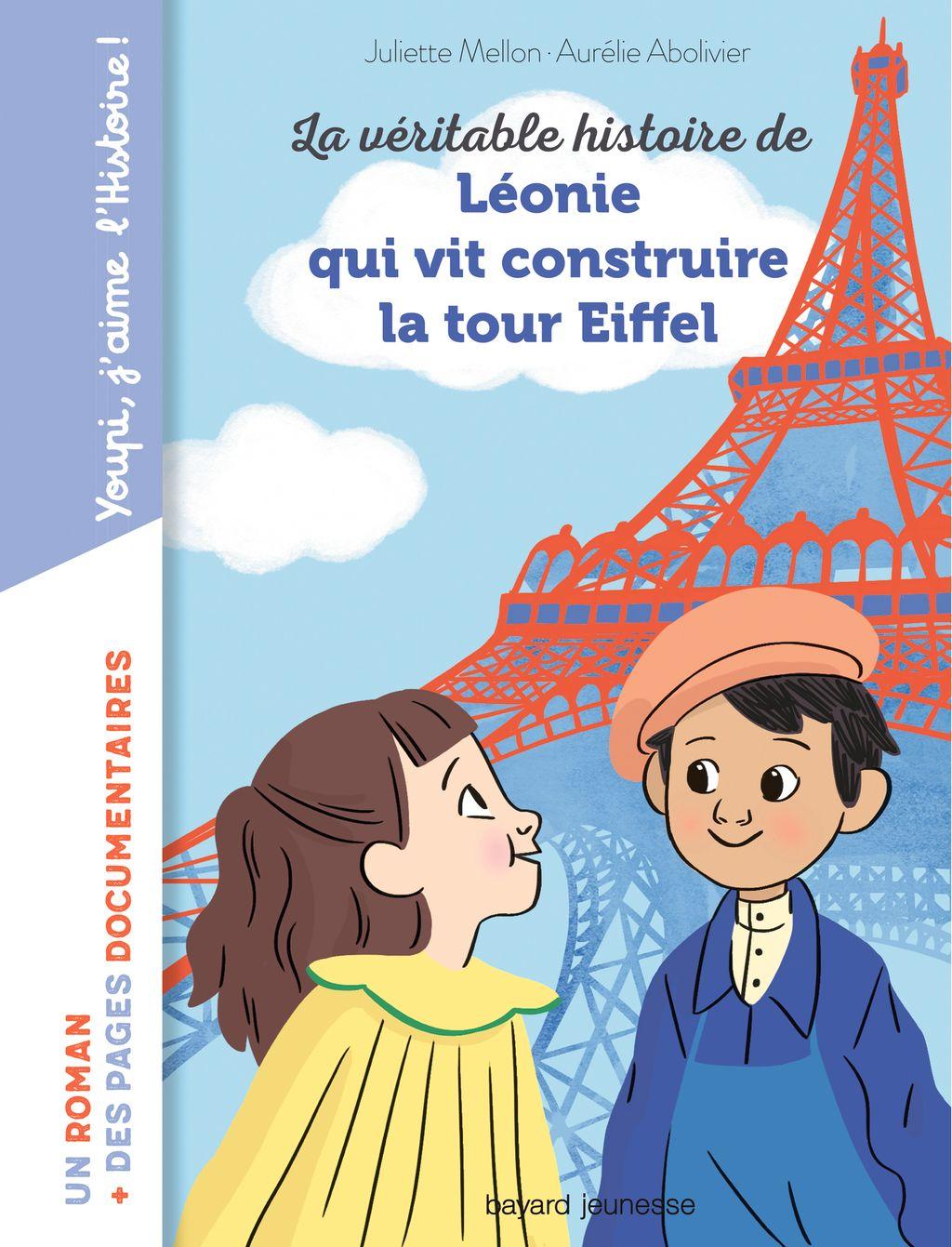 Couverture de «La véritable histoire de Léonie qui vit construire  la Tour Eiffel»