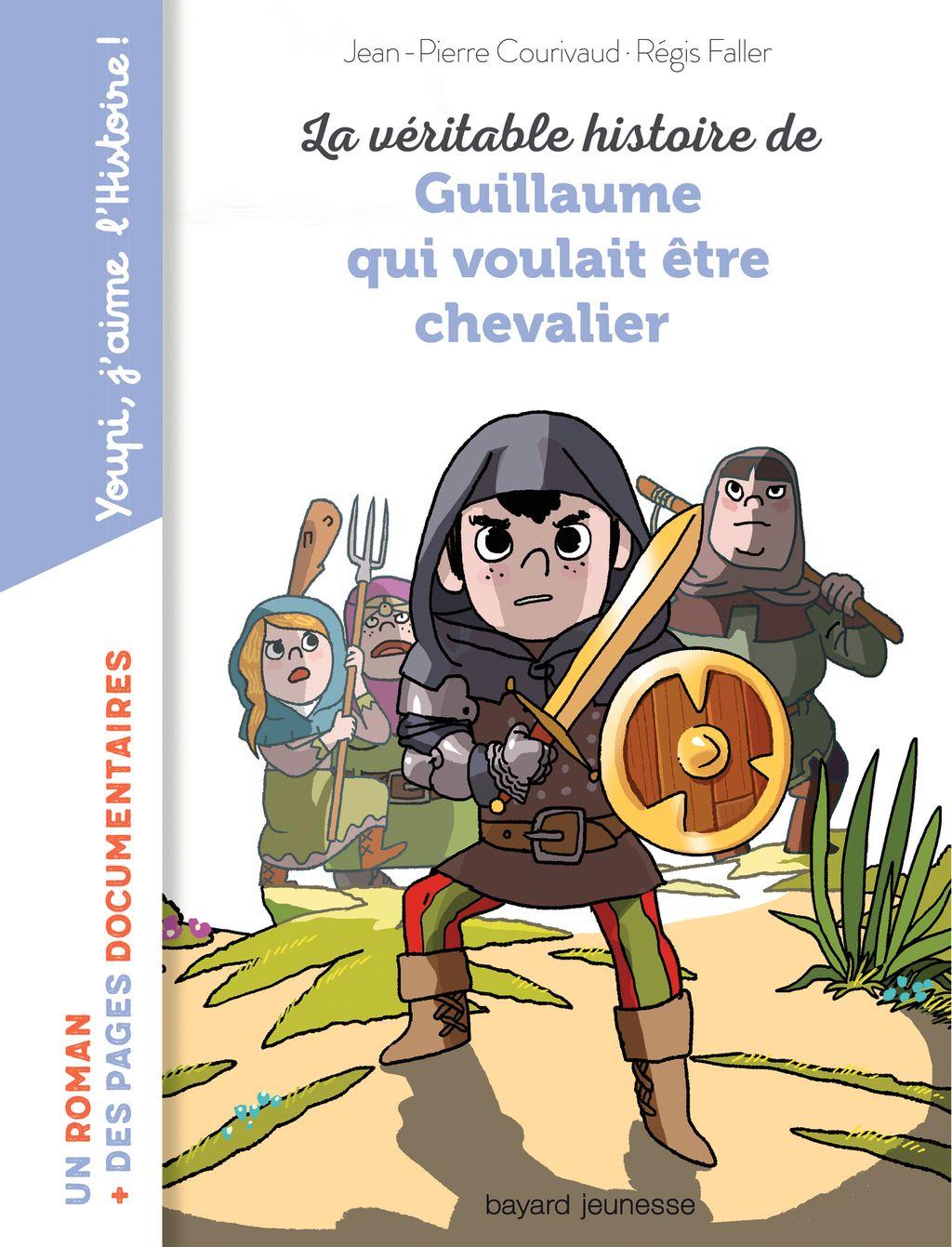 Couverture de «La véritable histoire de Guillaume qui voulait être chevalier»