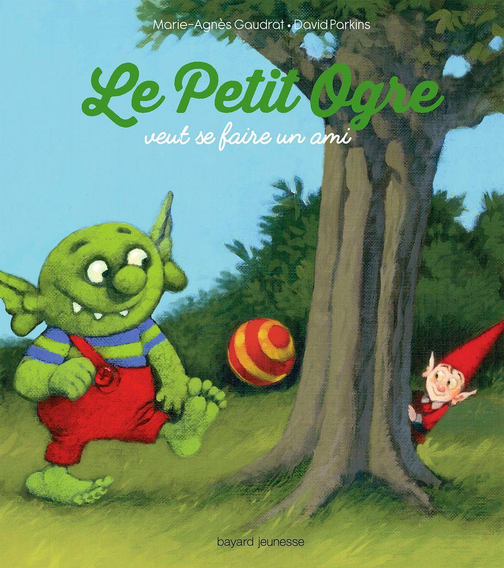 Couverture de «Petit ogre veut se faire un ami»
