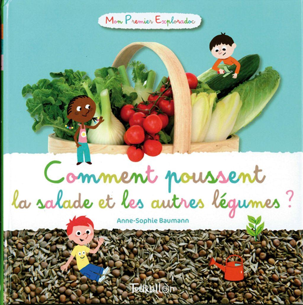 Couverture de «Comment poussent la salade et les autres légumes ?»