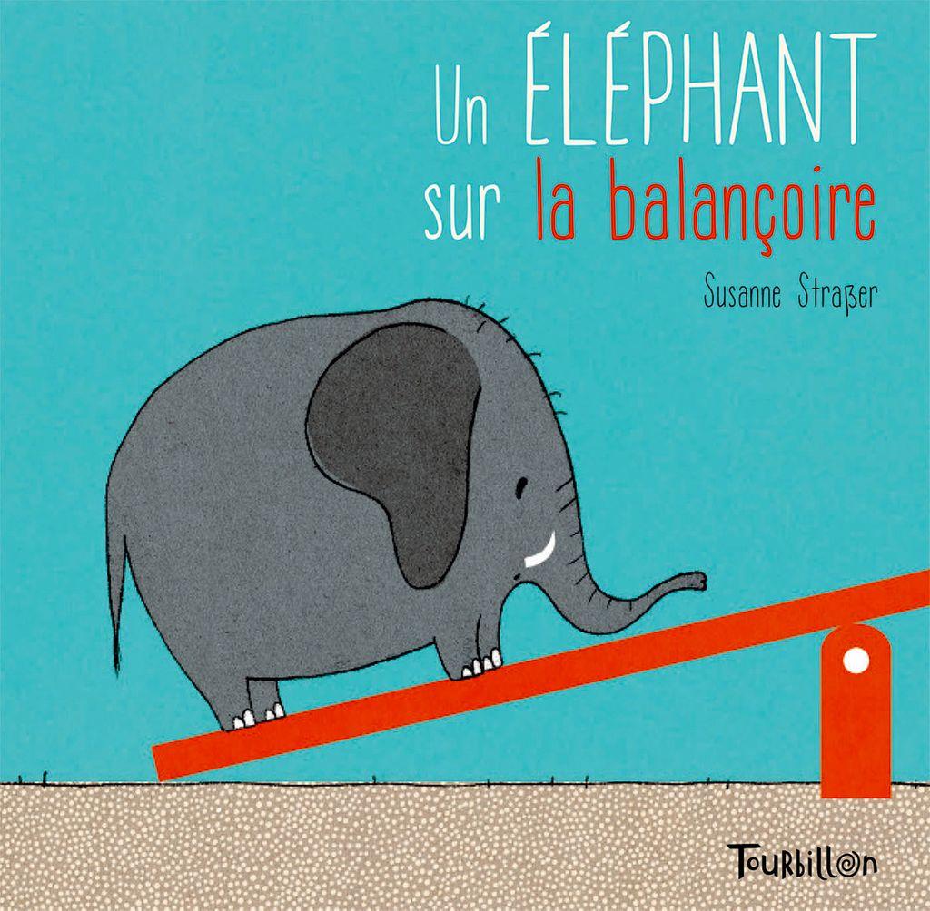 Couverture de «Un éléphant sur la balançoire»