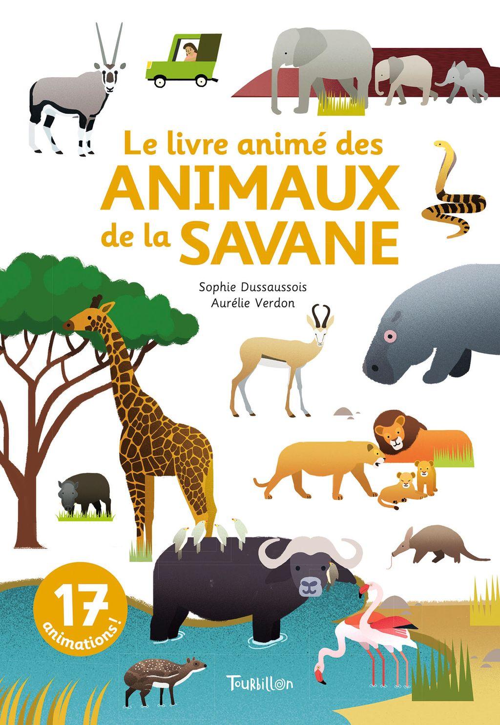 Le Livre Anime Des Animaux De La Savane Editions