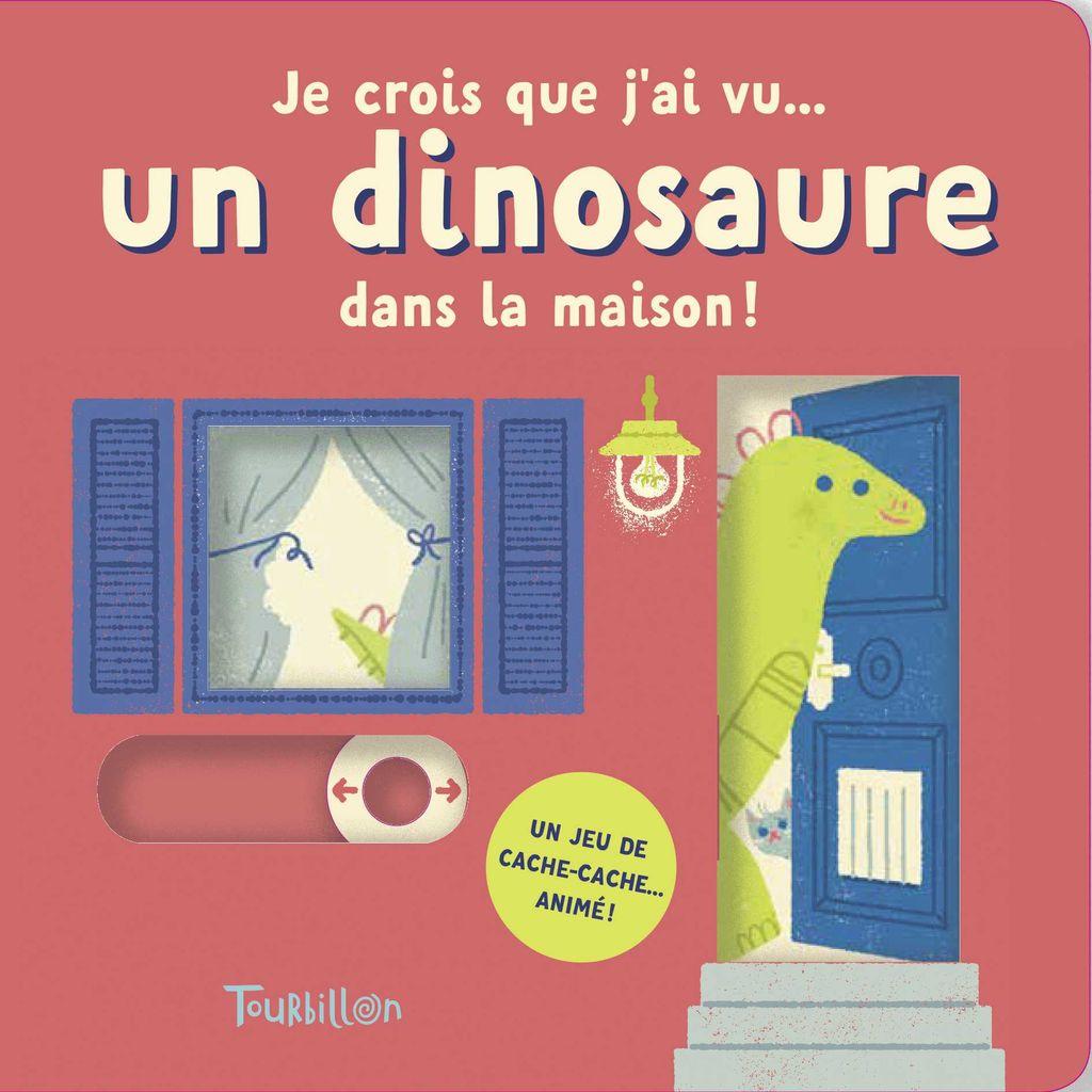 Couverture de «Je crois que j'ai vu… un dinosaure dans la maison !»