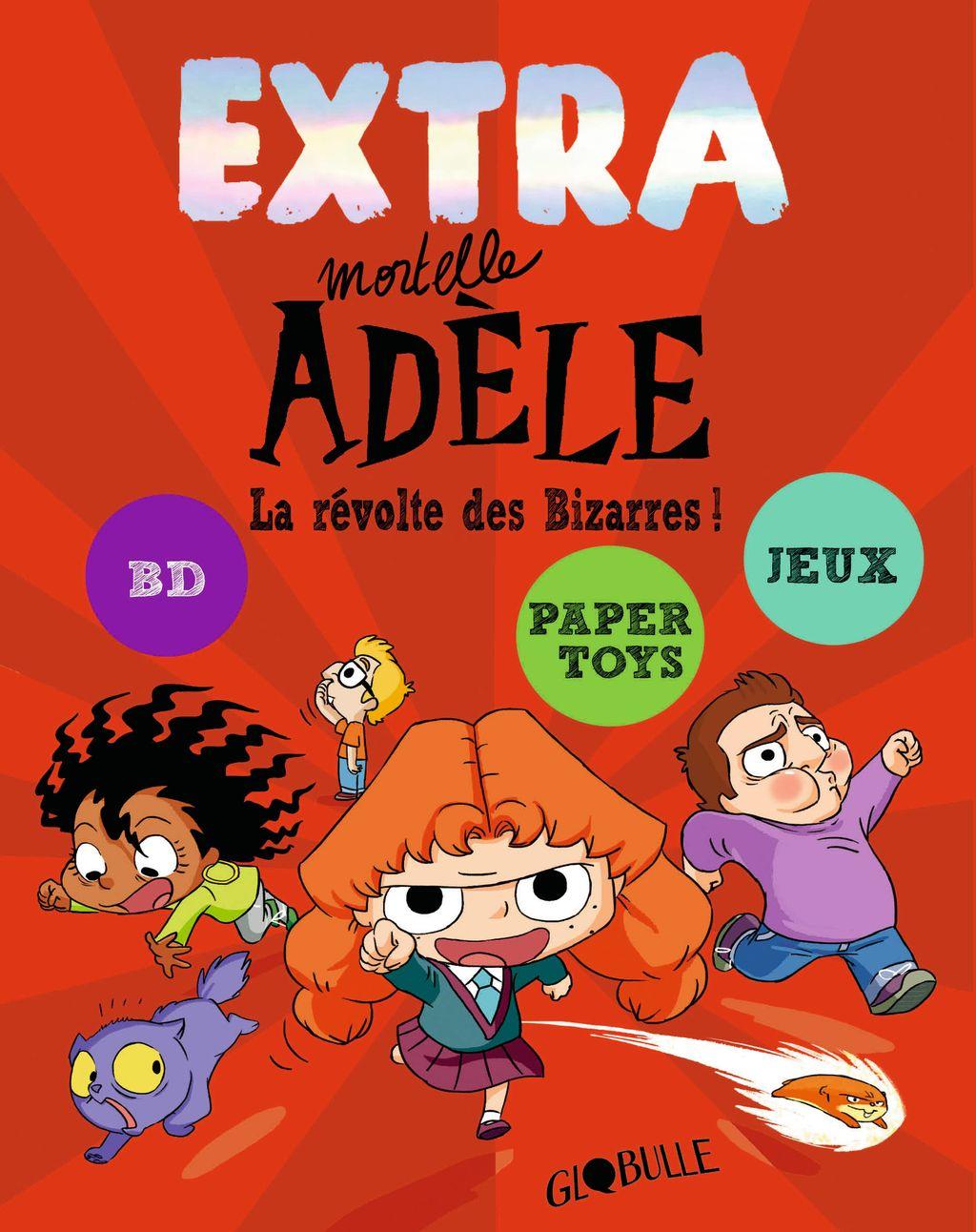 Couverture de «Extra Mortelle Adèle T3 – La révolte des bizarres»