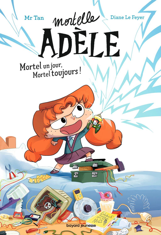 Couverture de «Roman Mortelle Adèle : Mortel un jour, Mortel toujours»