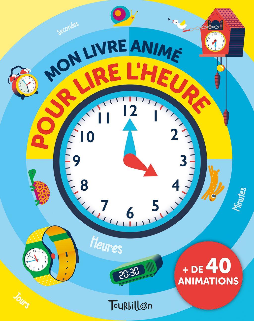 Couverture de «Mon livre animé pour lire l'heure»