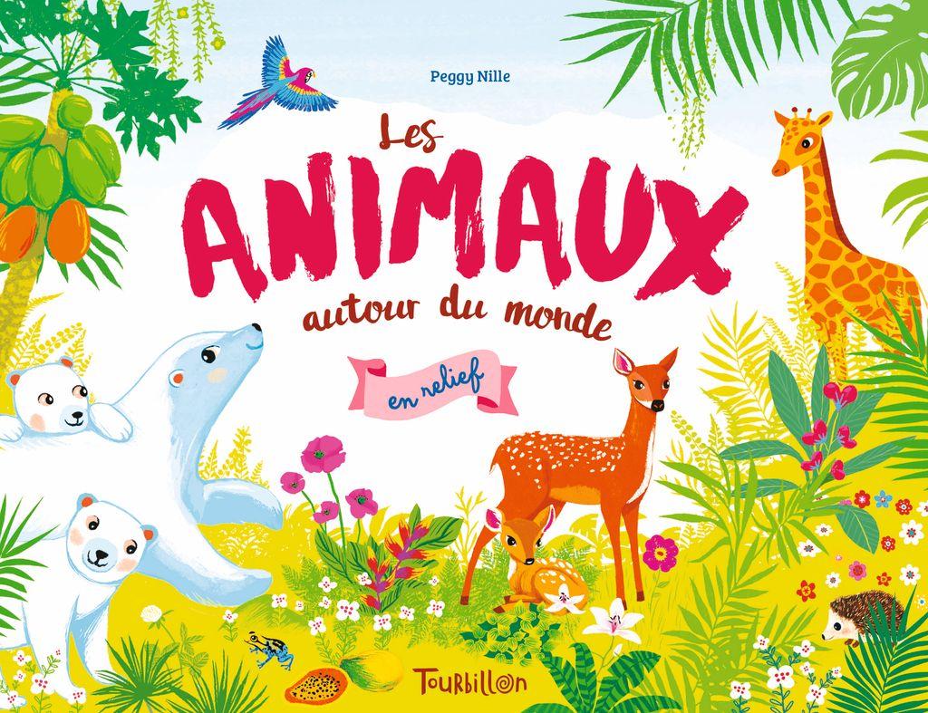Couverture de «Les animaux autour du monde en relief»