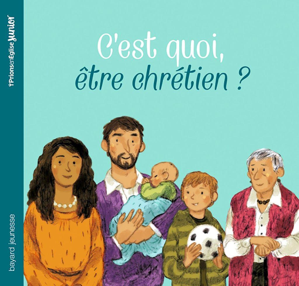 Couverture de «C'est quoi être chrétien ?»
