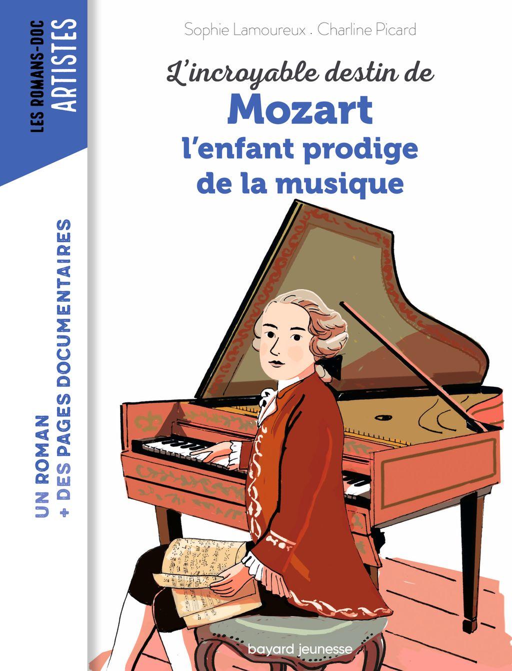 Couverture de «L'incroyable destin de Mozart, l'enfant prodige de la musique»