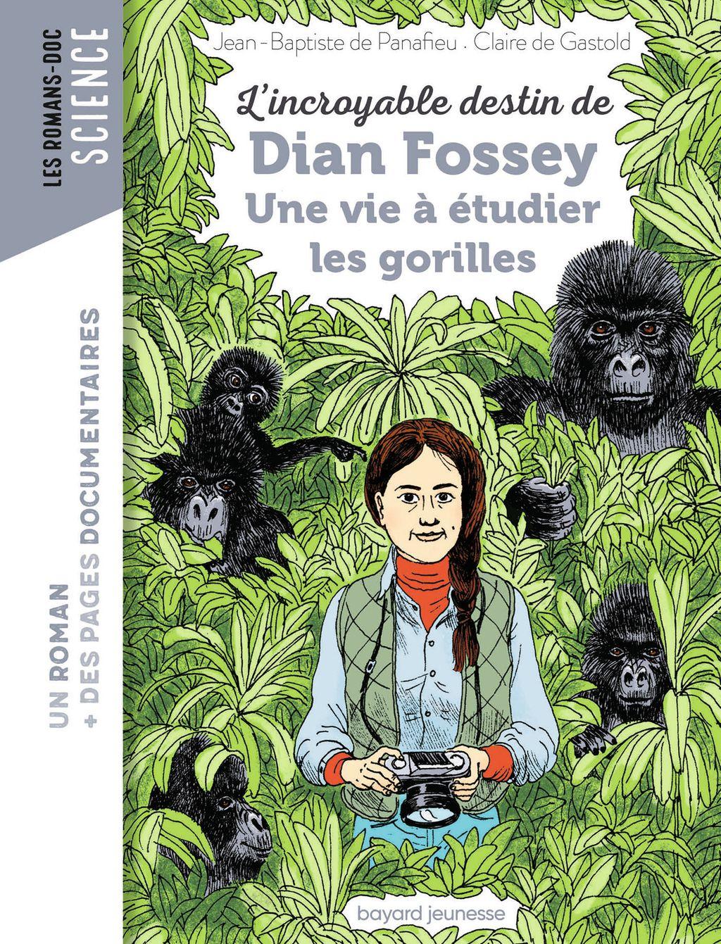 Couverture de «L'incroyable destin de Dian Fossey, une vie à étudier les gorilles»