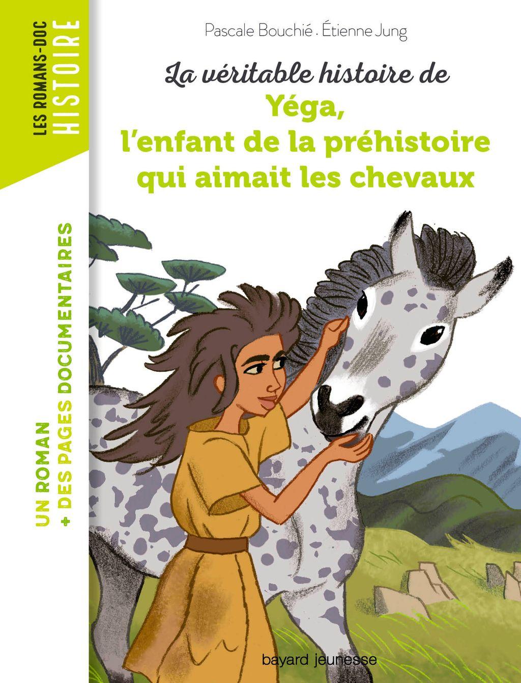 Couverture de «La véritable histoire de Yega, l'enfant de la préhistoire qui aimait les chevaux»