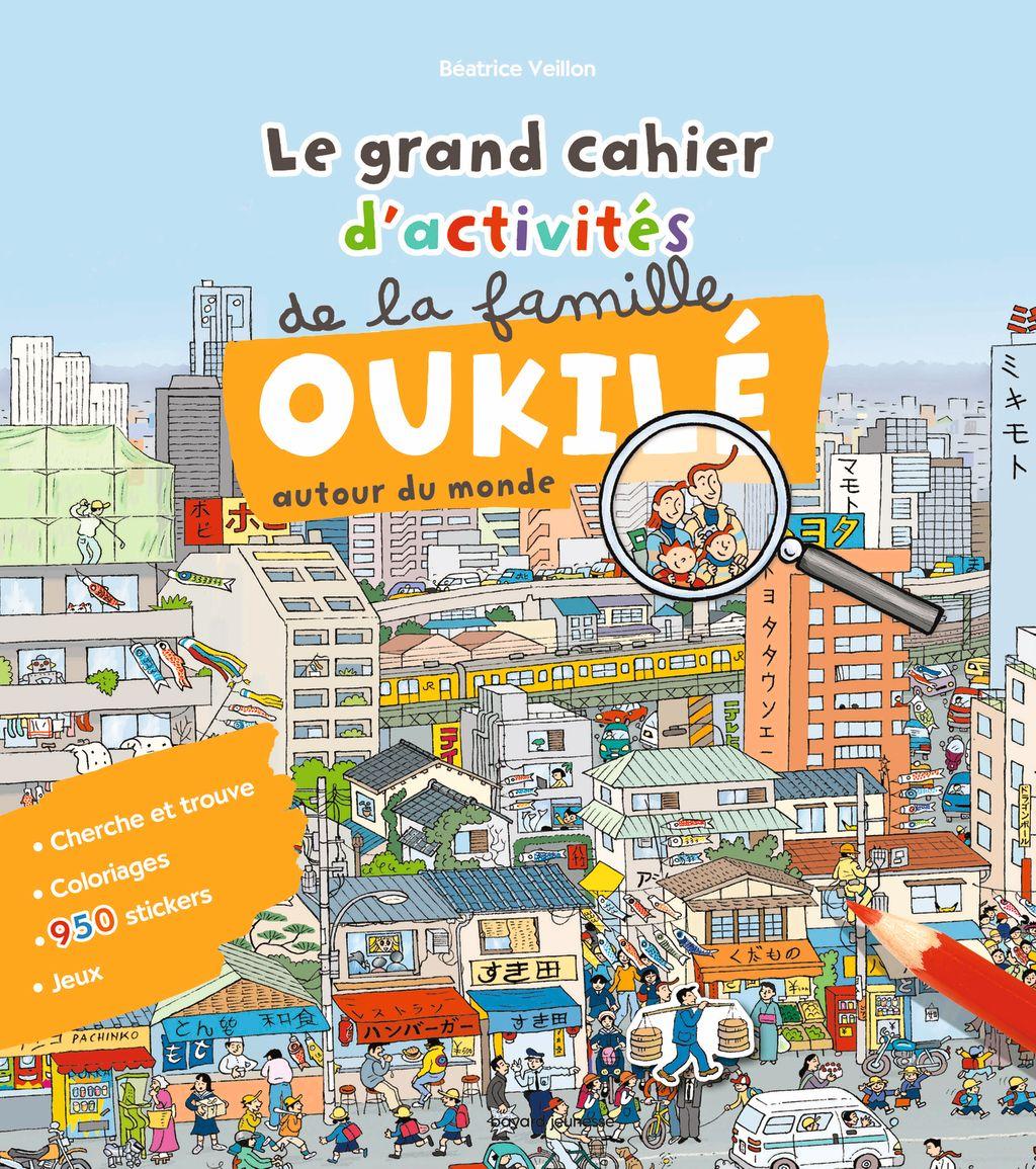 Couverture de «Le grand cahier d'activité de la famille Oukilé (autour du monde)»