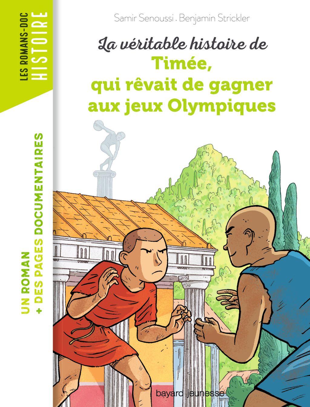 Couverture de «La véritable histoire de Timée, qui rêvait de gagner aux Jeux olympiques»