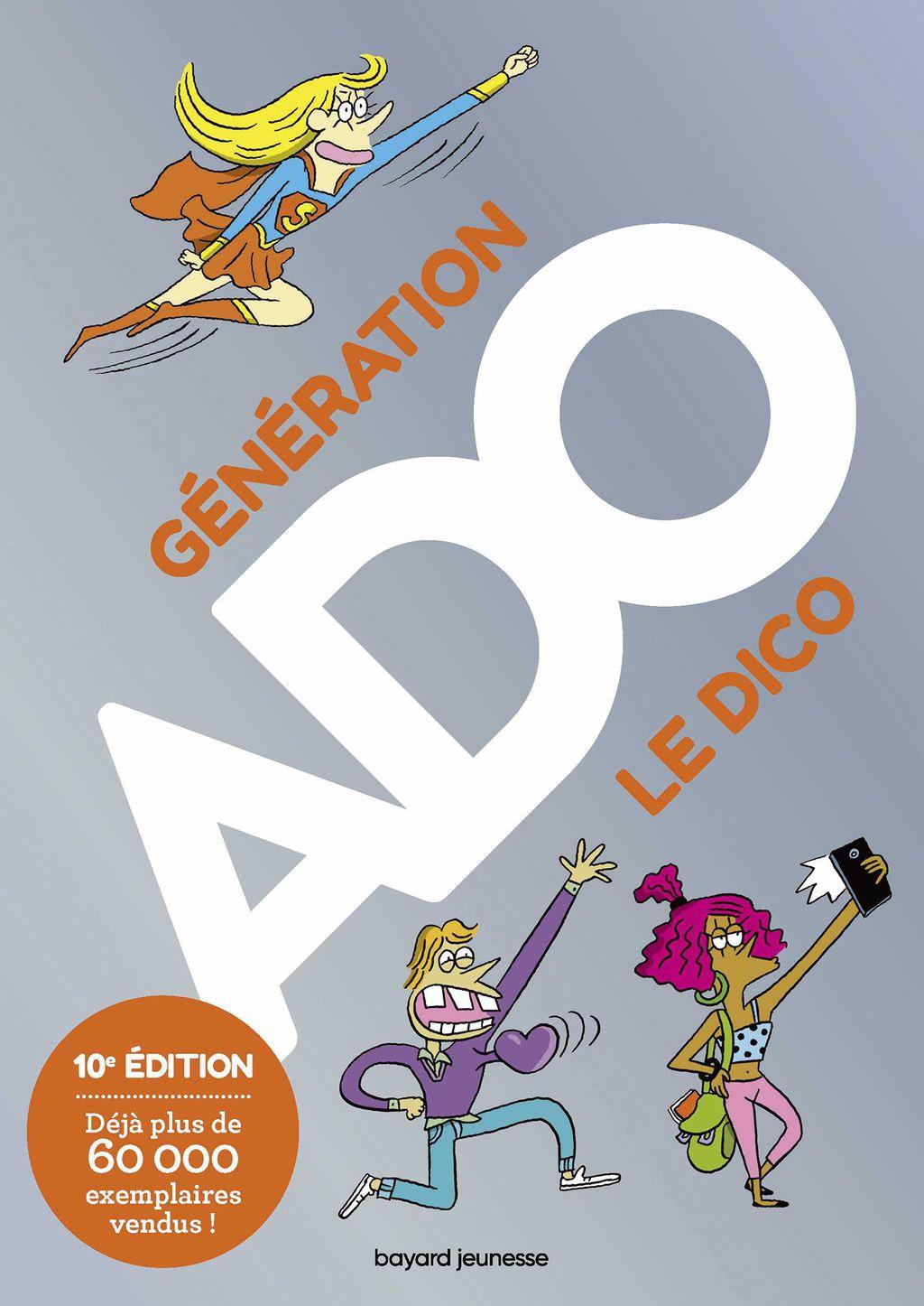 Couverture de «Génération ado, le dico – 10e édition»