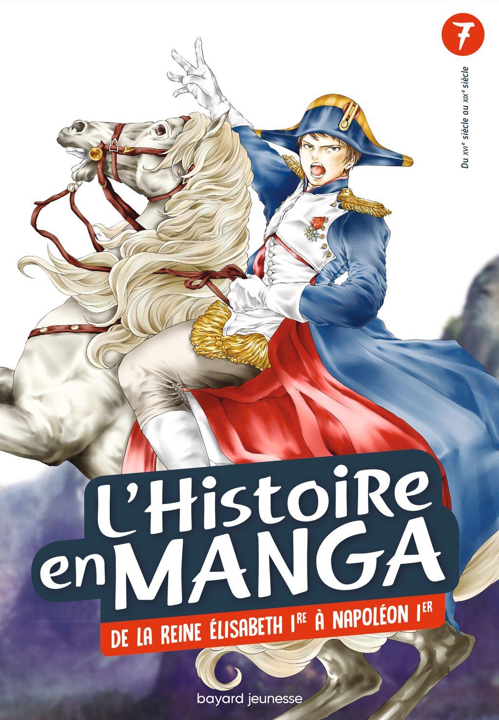 Couverture de «L'histoire en Manga – De la Révolution industrielle au règne de Napoléon – Tome 7»