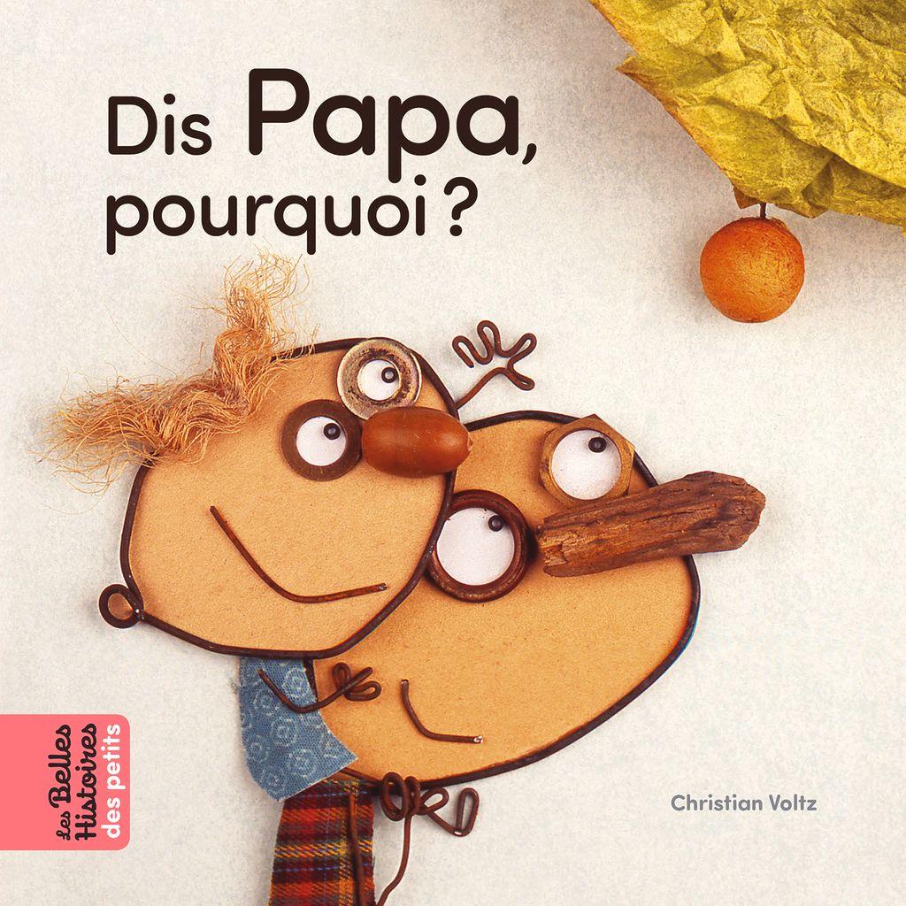 Couverture de «Dis Papa, pourquoi ?»