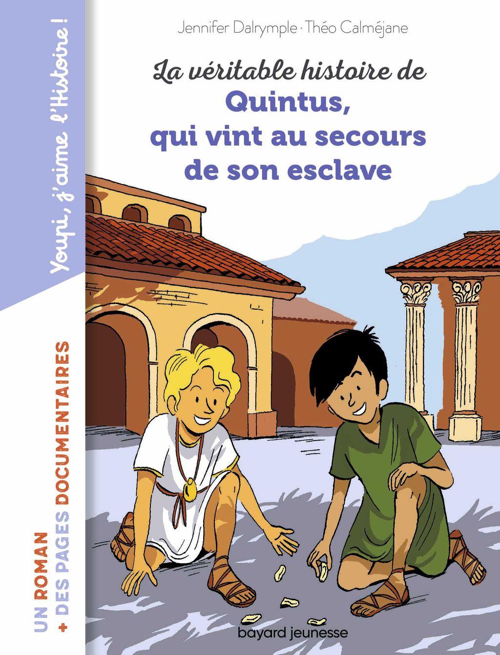 Couverture de «La véritable histoire de Quintus qui vint au secours de son esclave»
