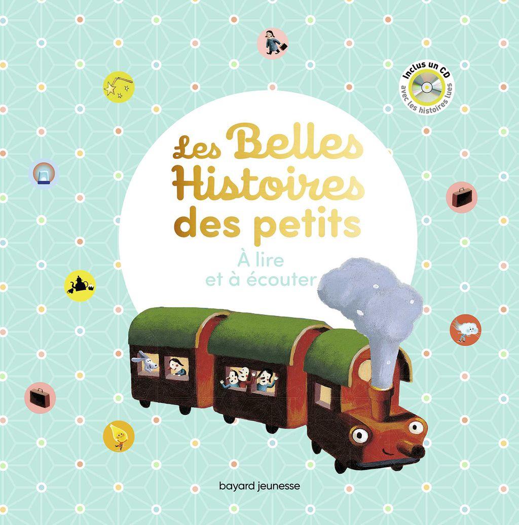 Couverture de «Les Belles histoires des petits à lire et à écouter – Recueil»