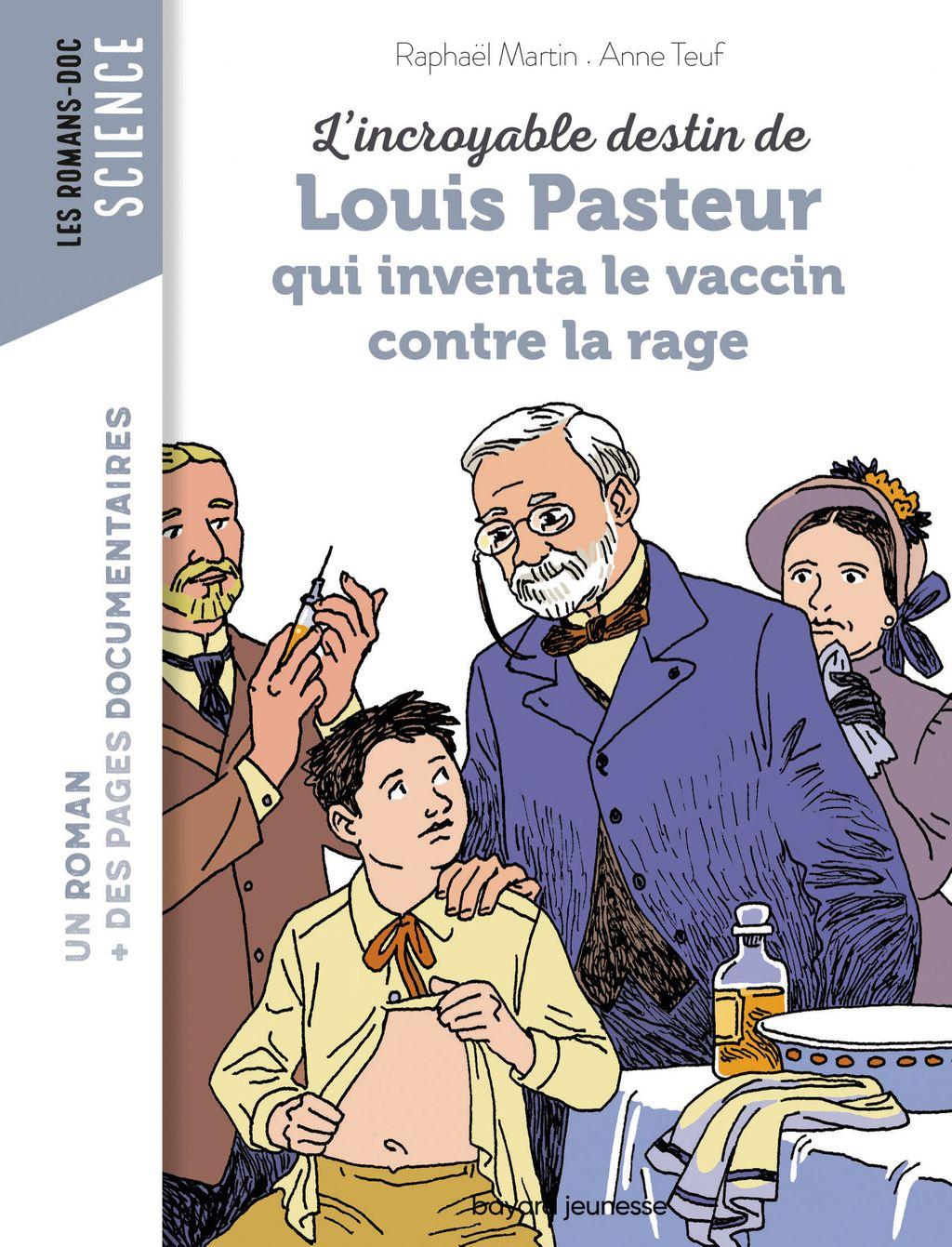 Couverture de «L'incroyable destin de Pasteur, qui inventa le vaccin contre la rage»