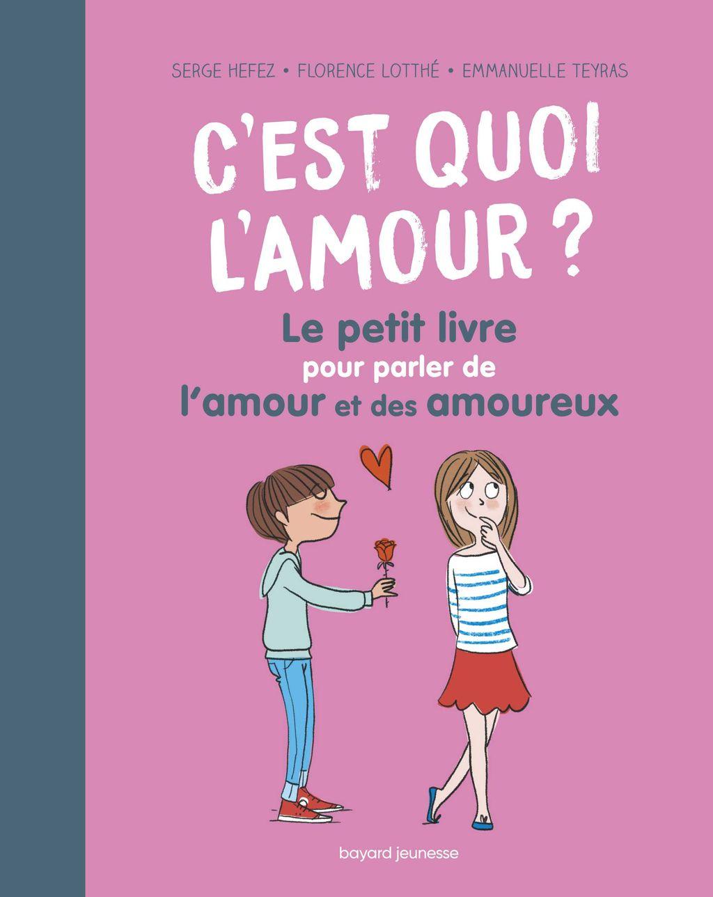 Couverture de «C'est quoi l'amour ? Le petit livre pour parler de l'amour et des amoureux»