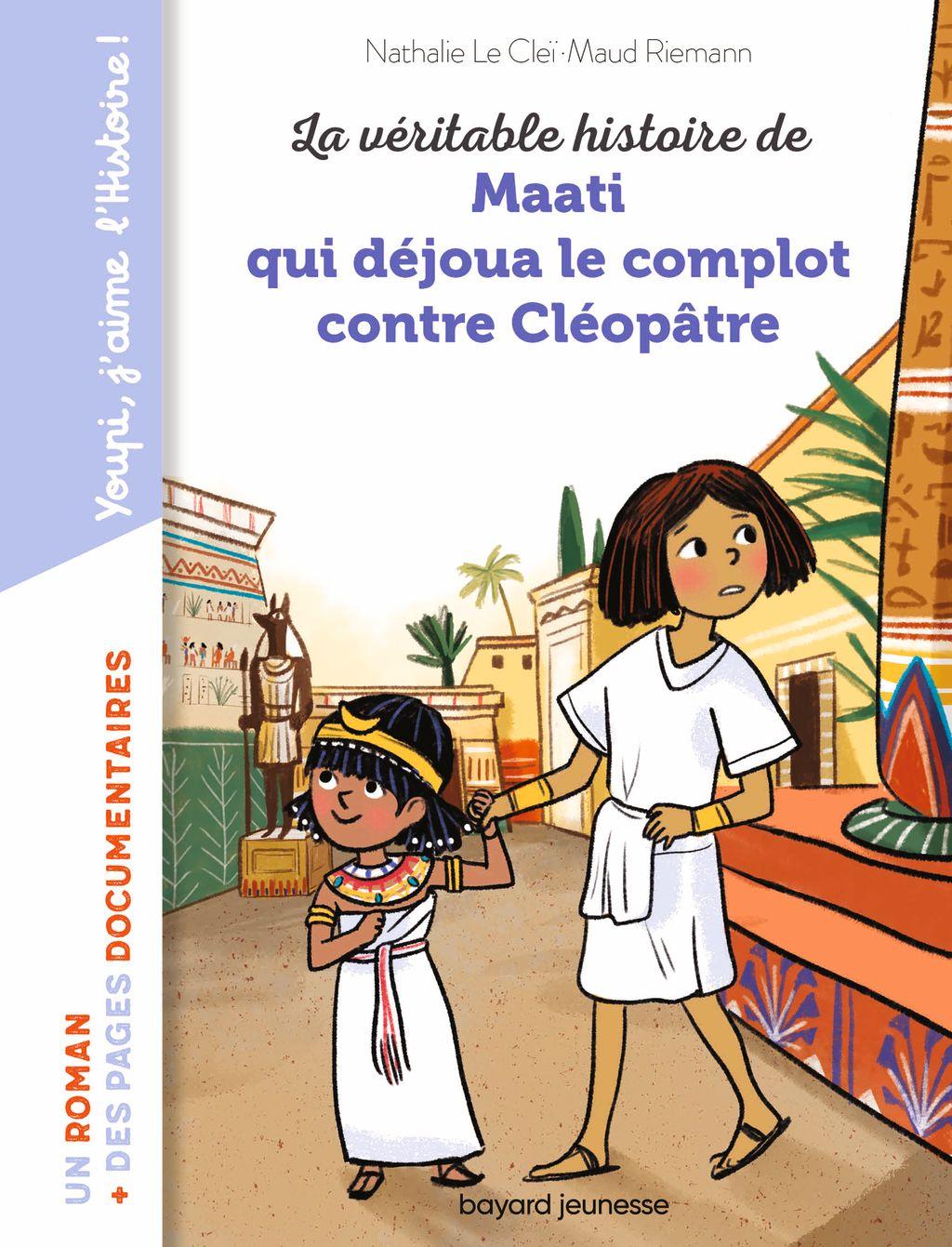 Couverture de «La véritable histoire de Maati, qui déjoua le complot contre Cléopâtre»