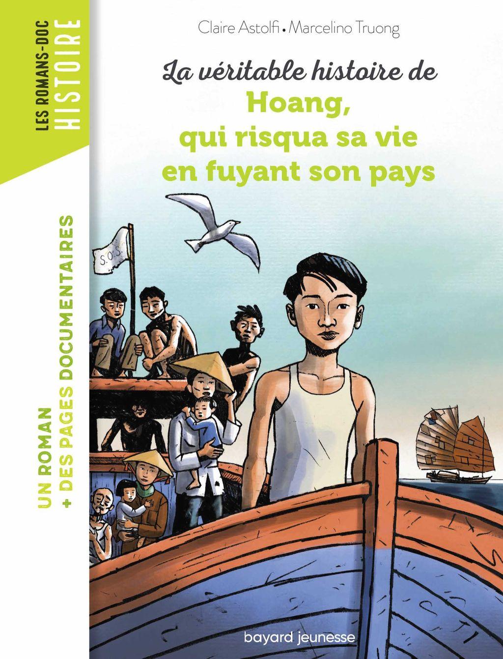 Couverture de «La véritable histoire de Hoang, qui risqua sa vie en fuyant son pays»