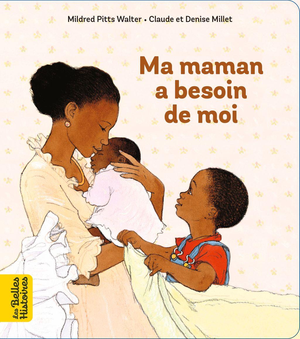 Couverture de «Ma maman a besoin de moi»